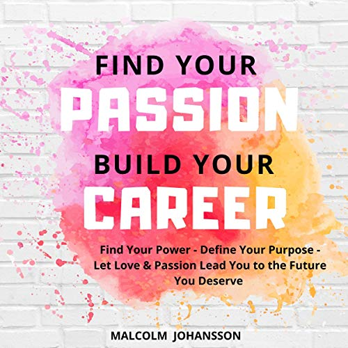 Find Your Passion - Build Your Career cover art