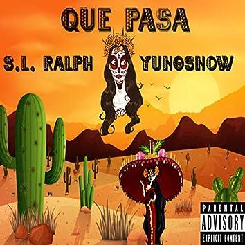 Que Pasa (feat. S.L.Ralph)