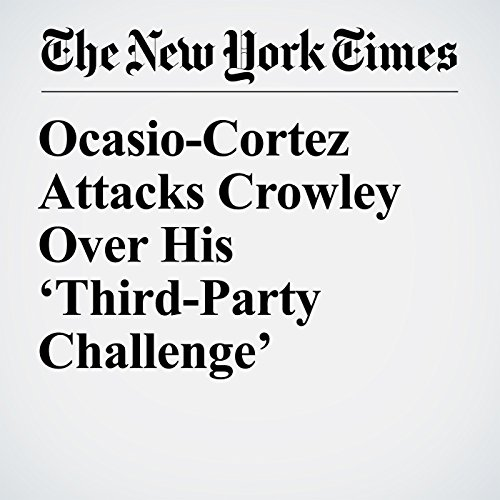 Ocasio-Cortez Attacks Crowley Over His 'Third-Party Challenge' copertina