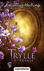 Trylle, T3 - Royale d'Amanda Hocking
