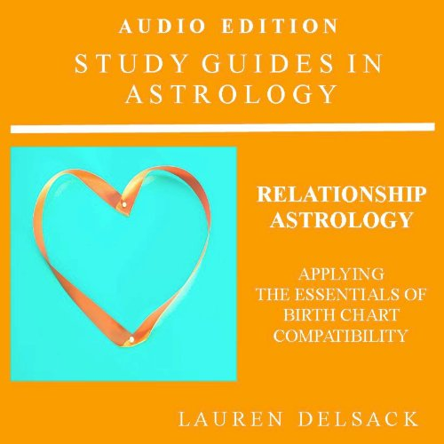 Relationship Astrology Applying The Essentials Of Birth Chart