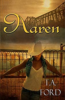 Aaren: Small Town Romance by [T.A. Ford]