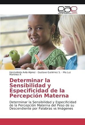 Determinar la Sensibilidad y Especificidad de la Percepción Materna: Determinar la Sensibilidad y Especificidad de la Percepción Materna del Peso de su Descendiente por Palabras vs Imágenes