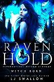 Ravenhold: Witch Born: A Reverse Harem Academy Romance (Ravenhold Supernatural Reform Academy Book 1)