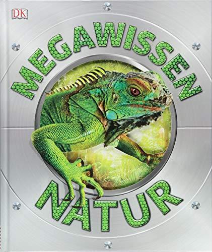 Mega-Wissen. Natur: Staunen, lesen, lernen für die ganze Familie. Mit hochwertigem Einband und über 1000 spektakulären Nahaufnahmen