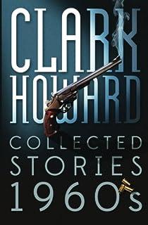 Clark Howard Collected Stories - 1960s: Volume 1