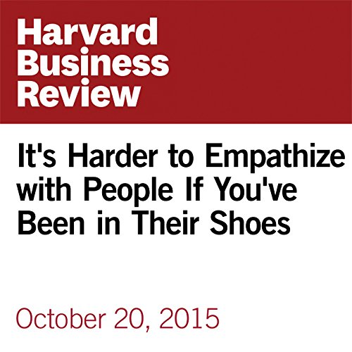 It's Harder to Empathize with People If You've Been in Their Shoes copertina