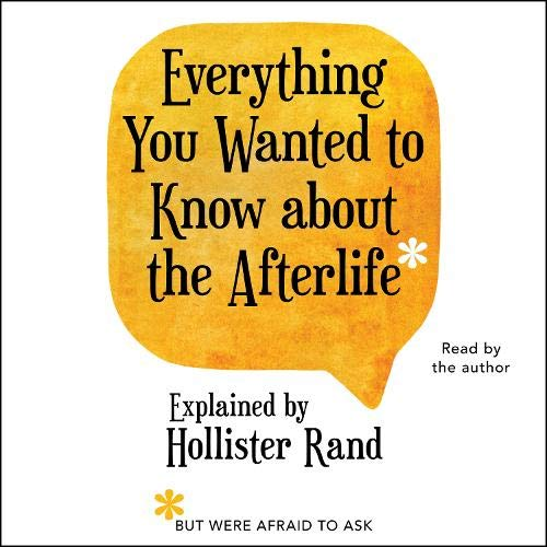Everything You Wanted to Know About the Afterlife but Were Afraid to Ask cover art