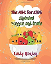 The ABC for Kids: Alphabet , Veggies and fruits for boys and girl Vol.4