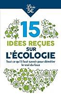 10 idees recues sur l`ecologie