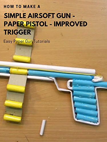 How to make a Simple Airsoft Gun  Paper Pistol  Improved Trigger  Easy Paper Gun Tutorials