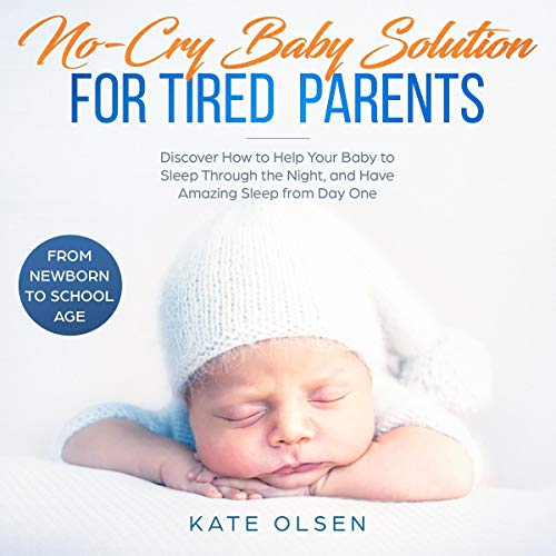No-Cry Baby Solution for Tired Parents audiobook cover art