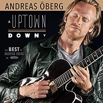 Uptown Down: The Best of Andreas Öberg on Resonance