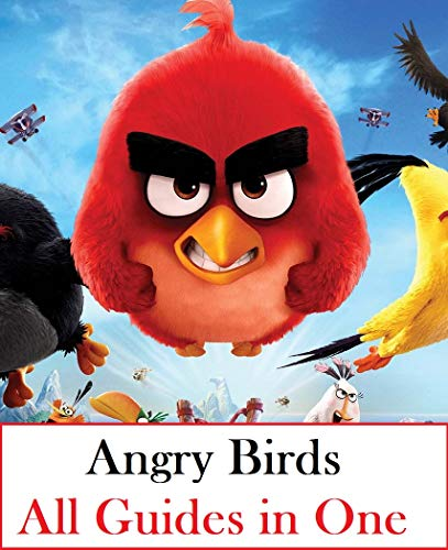 Angry Birds: All Guides in One (English Edition)