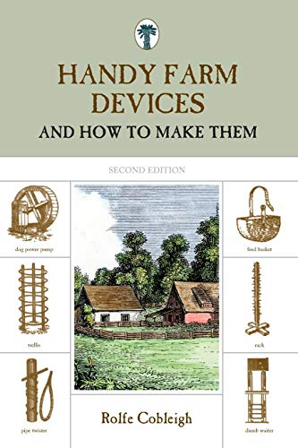 Compare Textbook Prices for Handy Farm Devices: And How To Make Them Second Edition ISBN 9781599213255 by Cobleigh, Rolfe