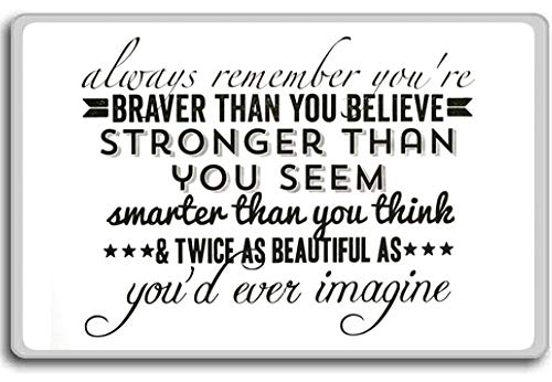 Always remember you're braver than you believe, stronger. - Motivational Quotes Fridge Magnet