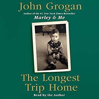The Longest Trip Home                   By:                                                                                                                                 John Grogan                               Narrated by:                                                                                                                                 John Grogan                      Length: 10 hrs and 43 mins     90 ratings     Overall 4.0