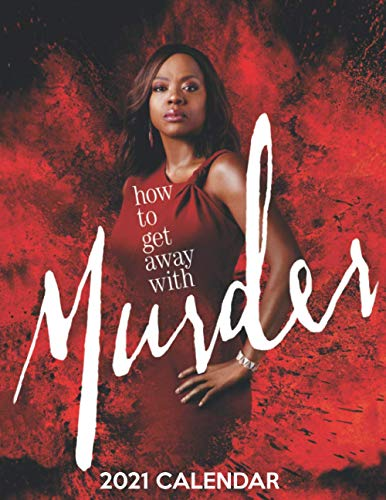 How to Get Away with Murder 2021 Calendar: Size 8.5x 11 inches Monthly Calendar