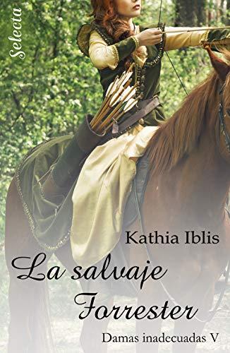La salvaje Forrester, Damas inadecuadas 05 - Kathia Iblis (Rom) 51srtePVzwL