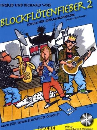 Blockflötenfieber 2: Schule für Sopranblockföte (barocke Griffweise). Auch für Tenorblockföte geeignet