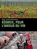Géorgie, pour l'amour du vin