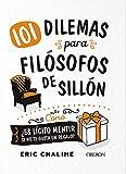 101 dilemas para filósofos de sillón (Libros singulares)...