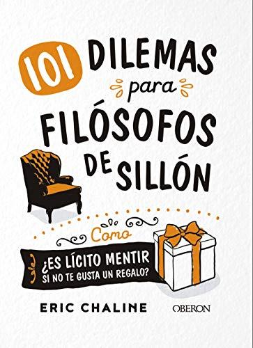 101 dilemas para filósofos de sillón (Libros singulares)