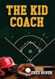 The Kid Coach (Fred Bowen Sports Story Series)