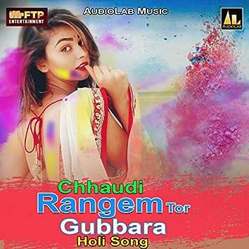 Chhaudi Rangem Tor Gubbara - Holi Song