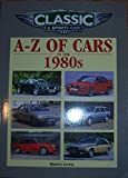 Classic and Sports Car Magazine A-Z of Cars of the 1980s (Classic & Sports Car Magazine)