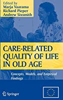 Care-Related Quality of Life in Old Age: Concepts, Models, and Empirical Findings