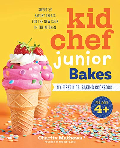 Kid Chef Junior Bakes: My First Kids Baking Cookbook
