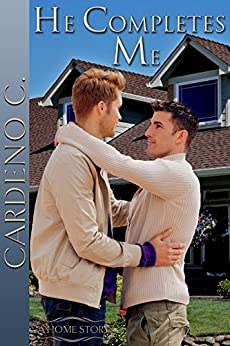 He Completes Me (Home Book 1) by [Cardeno C.]
