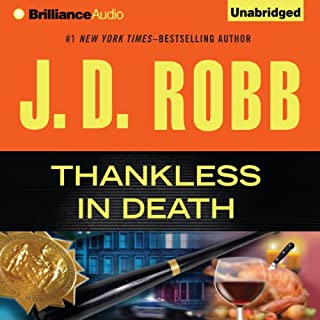 Thankless in Death     In Death, Book 37              Written by:                                                                                                                                 J. D. Robb                               Narrated by:                                                                                                                                 Susan Ericksen                      Length: 13 hrs and 22 mins     16 ratings     Overall 4.9