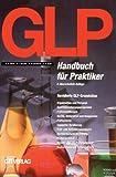 GLP Handbuch für Praktiker 2a: Handbuch Für Praktiker