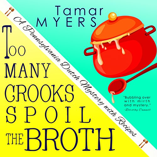 Too Many Crooks Spoil the Broth Audiobook By Tamar Myers cover art
