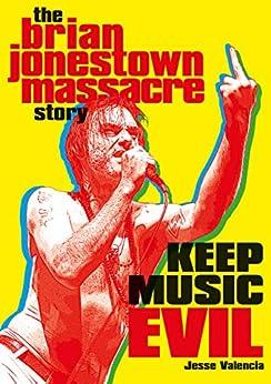 Keep Music Evil: The Brian Jonestown Massacre Story by [Jesse Valencia]