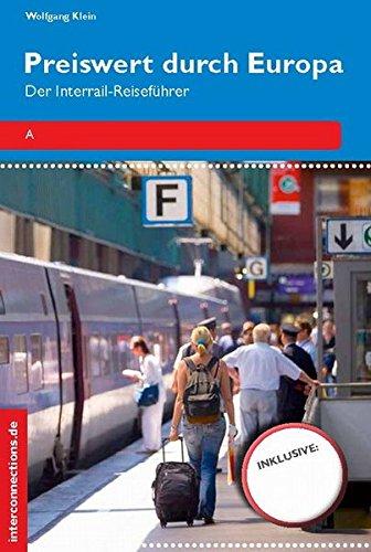 Preiswert durch Europa: Der Interrail-Reiseführer (Reihe Preiswert)