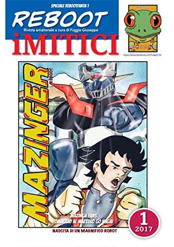iMITICI 1 - Mazinga Fans: Eroi del passato a fumetti (Italian Edition)