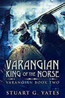 King Of The Norse (Varangian Book 2)