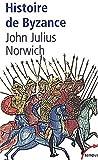 Histoire de Byzance de John Julius Norwich (25 avril 2002) Poche - 25/04/2002