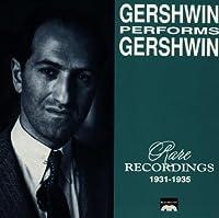 Gershwin Performs Gershwin: Rare Recordings 1931-1935 by George Gershwin (1991-07-18)