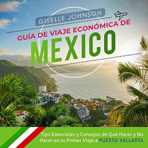 Guía de Viaje económica de México [Economic Travel Guide for Puerto Vallarta, Mexico] audiobook cover art