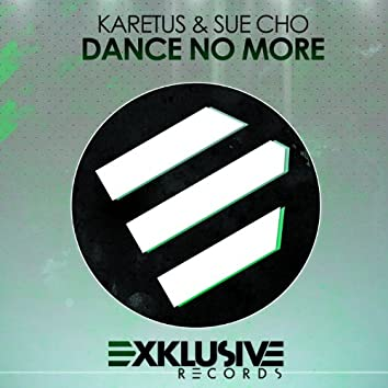 Dance No More