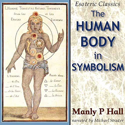 The Human Body in Symbolism Audiobook By Manly P. Hall cover art