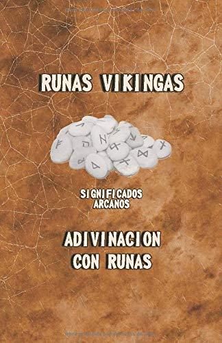 Runas Vikingas Significados arcanos Adivinacion con runas: Este es un folleto, ¿Como puede keer y comprender las runas?