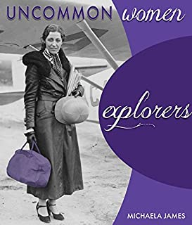 Uncommon Women: Explorers