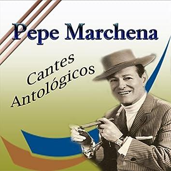 Pepe Marchena - Cantes Antológicos