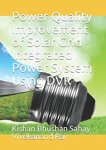 Power Quality Improvement of Solar Grid Integrated Power System Using DVR