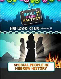 Bible Lessons for Kids: Special People in Hebrew History: 11